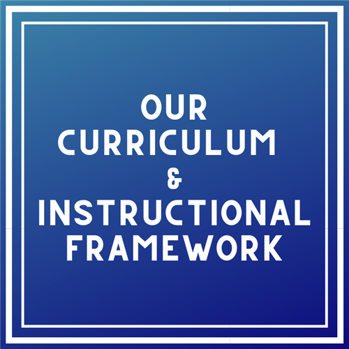 Our Curriculum & Instructional Framework
