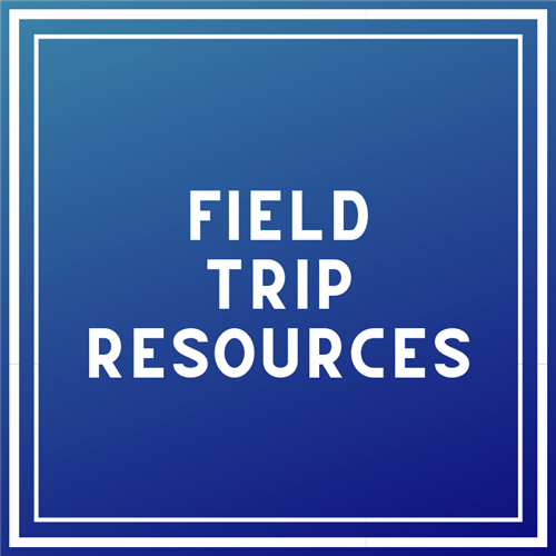 Field Trip Resources